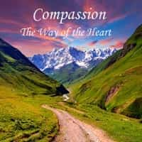 Compassion: The Way of the Heart