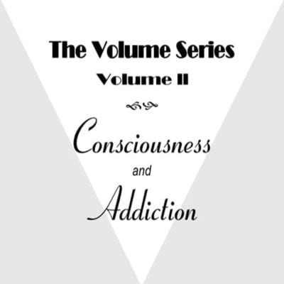 Volume II: Consciousness and Addiction dvd