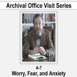 Worry, Fear, and Anxiety