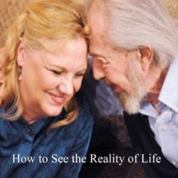 How to See the Reality of Life