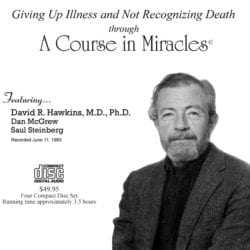 Giving Up Illness through A Course in Miracles©